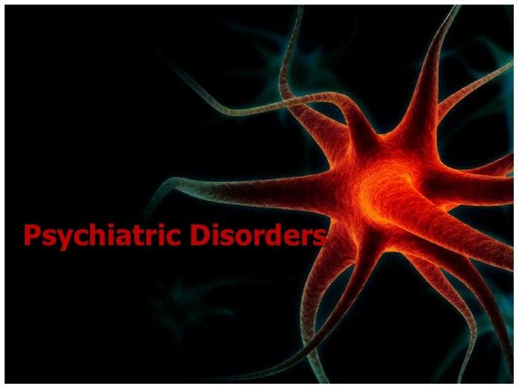 Psychiatric Disorders<br />