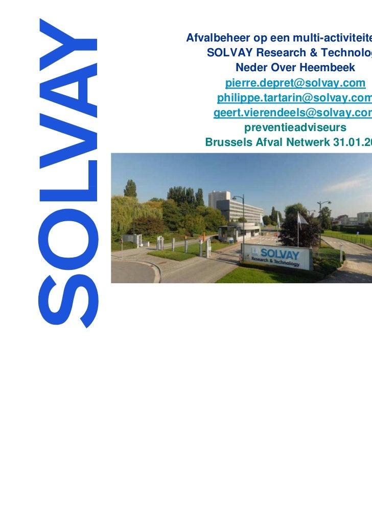 Afvalbeheer op een multi-activiteiten site   SOLVAY Research & Technology          Neder Over Heembeek       pierre.depret...