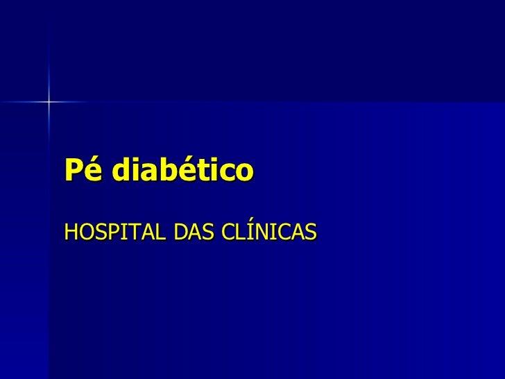 Pé diabético HOSPITAL DAS CLÍNICAS