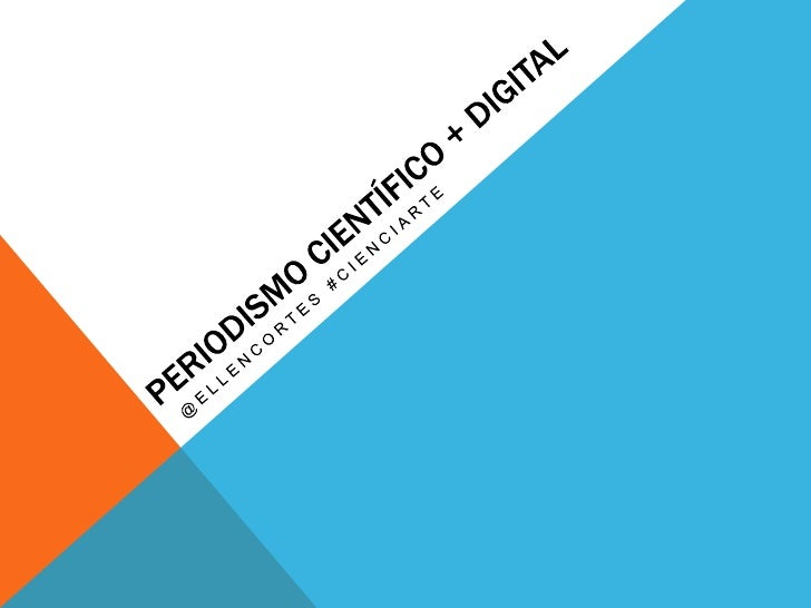 Periodismo digital + periodismo científico