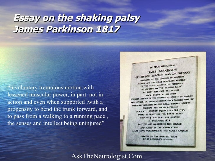 an essay on the shaking palsy by james parkinson An essay on the shaking palsy james parkinson full view - 1817 an essay on the shaking palsy james parkinson full view - 1817 view all.
