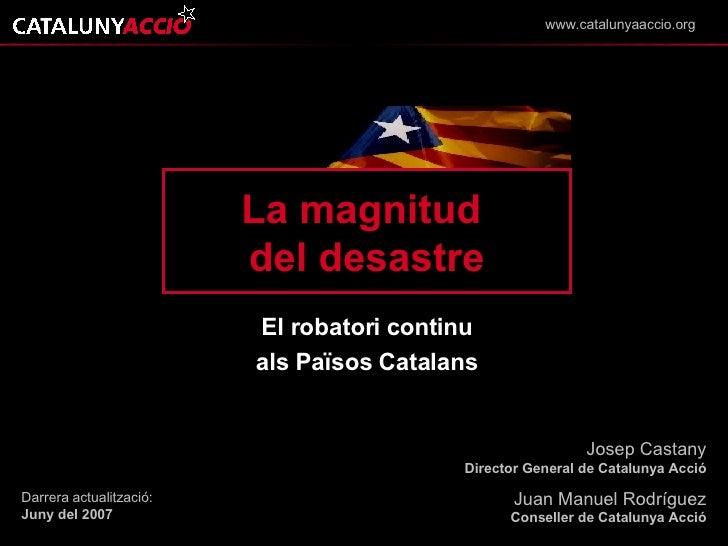 El robatori continu als Països Catalans Josep Castany Director General de Catalunya Acció Juan Manuel Rodríguez Conseller ...
