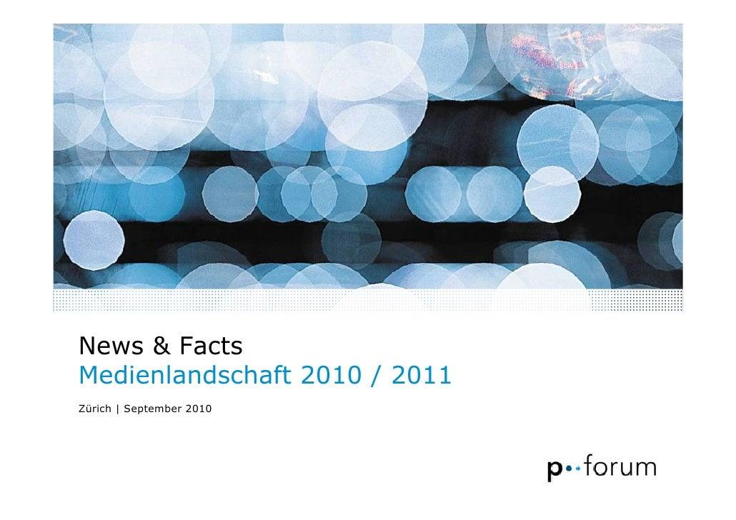 News & Facts Medienlandschaft 2010 / 2011 Zürich | September 2010