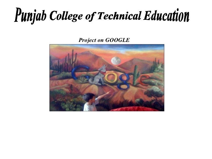 Project on GOOGLE Punjab College of Technical Education