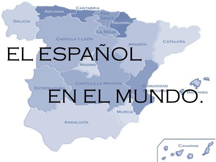 EL ESPAÑOL EN EL MUNDO.