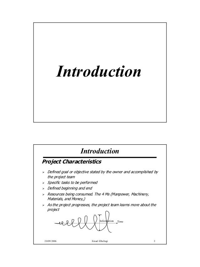 Introduction                      IntroductionProject Characteristics   Defined goal or objective stated by the owner and ...