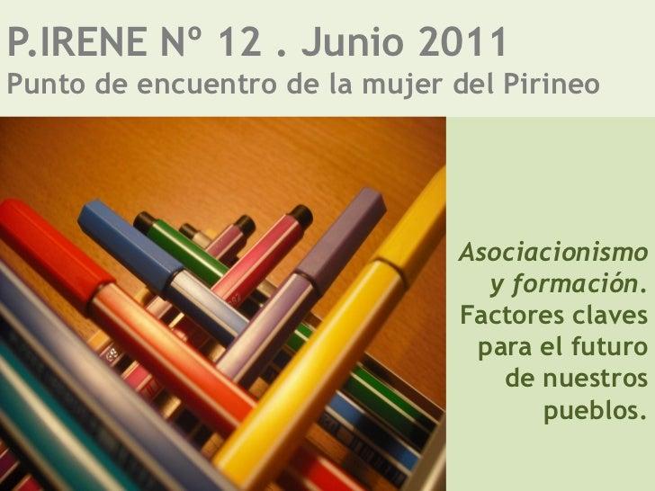 P.IRENE Nº 12 . Junio 2011Punto de encuentro de la mujer del Pirineo                               Asociacionismo         ...