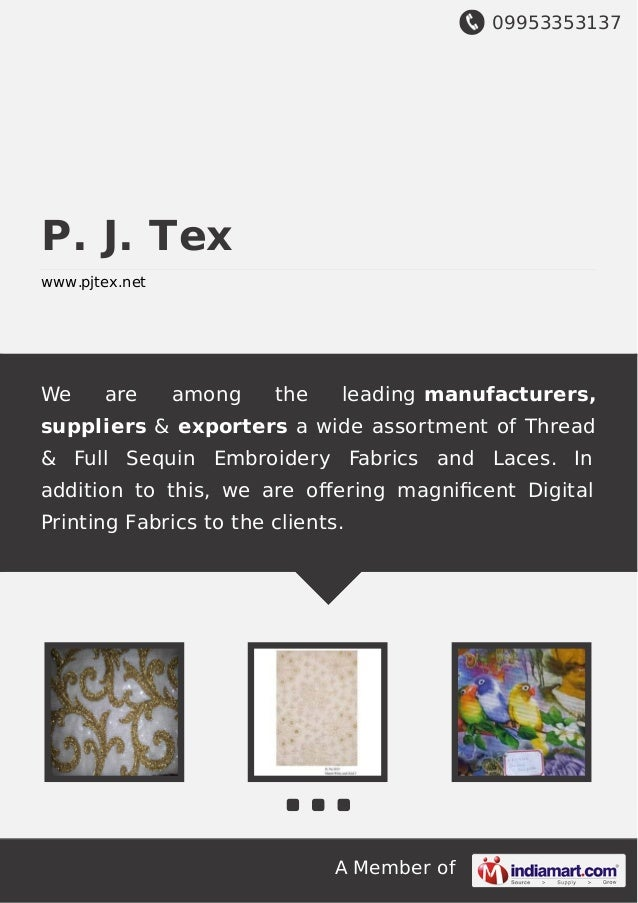 09953353137 A Member of P. J. Tex www.pjtex.net We are among the leading manufacturers, suppliers & exporters a wide assor...