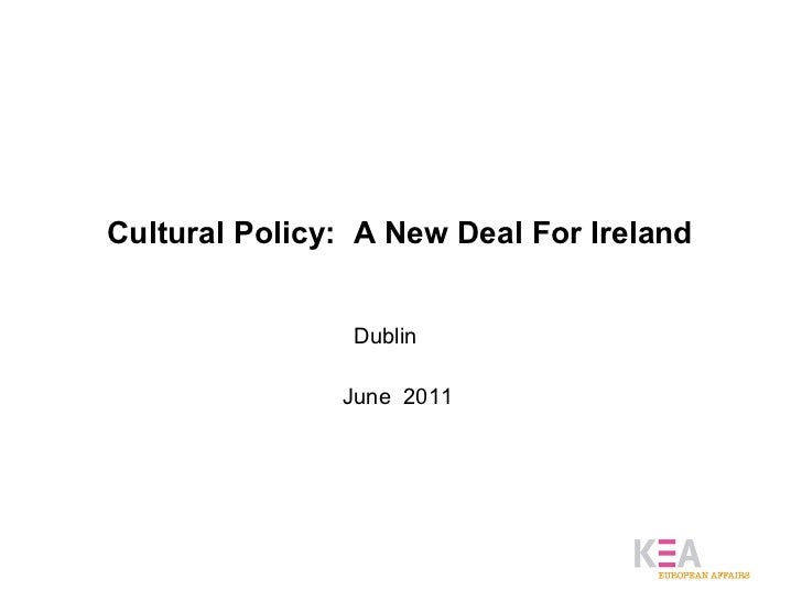 Cultural Policy:  A New Deal For Ireland  Dublin  June  2011