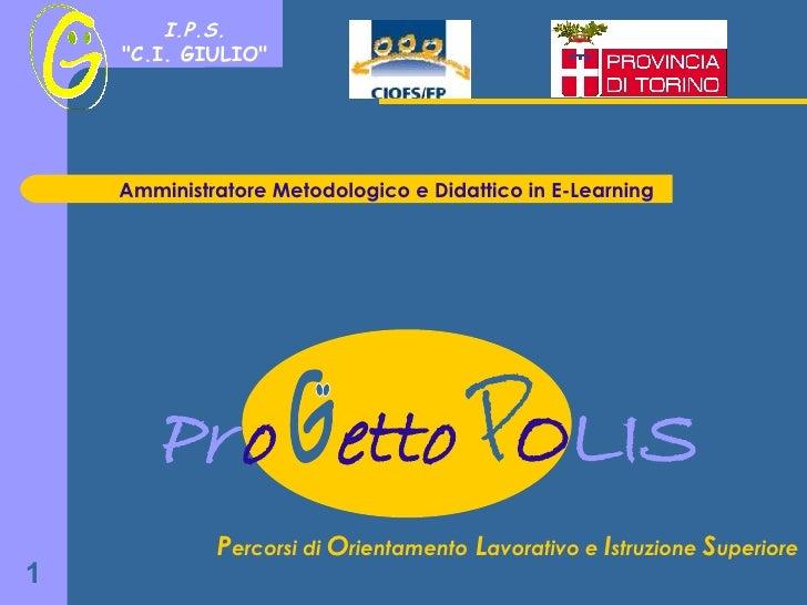 Amministratore Metodologico e Didattico in E-Learning Pr   o   etto   O LIS P ercorsi di  O rientamento  L avorativo e  I ...