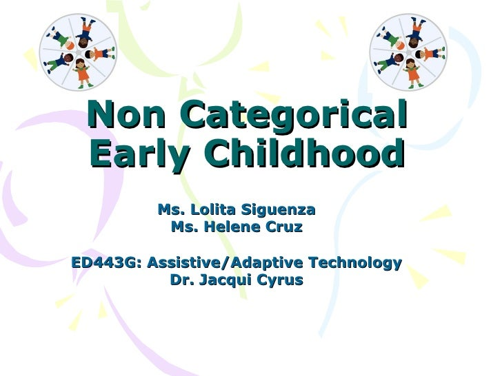 P. P. P. On Non Categorical Early Childhood