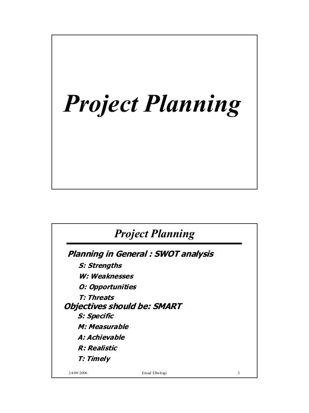 Project Planning               Project PlanningPlanning in General : SWOT analysis      S: Strengths      W: Weaknesses   ...