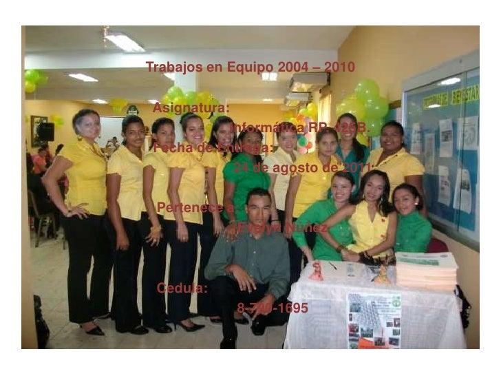 Trabajos en Equipo 2004 – 2010<br />                                Asignatura:<br />                                     ...