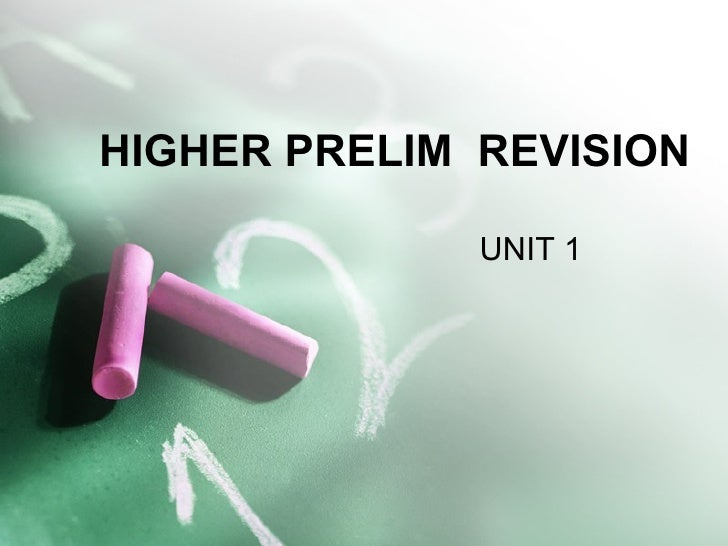HIGHER PRELIM  REVISION UNIT 1