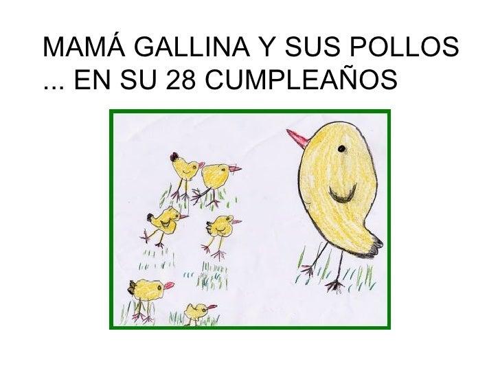 MAMÁ GALLINA Y SUS POLLOS ... EN SU 28 CUMPLEAÑOS