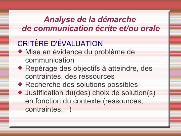 Analyse de la démarche  de communication écrite et/ou orale <ul><li>CRIT È RE D' É VALUATION </li></ul><ul><li>Mise en évi...