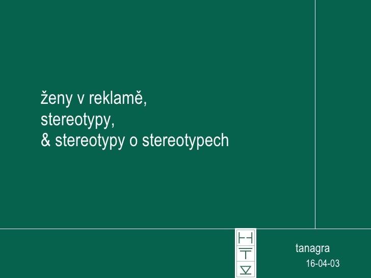 ženy v reklamě, stereotypy, & stereotypy o stereotypech tanagra  16-04-03