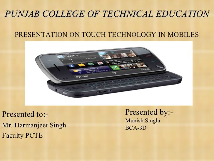 PUNJAB COLLEGE OF TECHNICAL EDUCATION <ul><li>Presented to:- </li></ul><ul><li>Mr. Harmanjeet Singh </li></ul><ul><li>Facu...