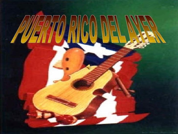 PUERTO RICO DEL AYER