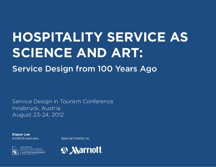 INTRODUCTIONHOSPITALITY SERVICE ASSCIENCE AND ART:Service Design from 100 Years AgoService Design in Tourism ConferenceInn...