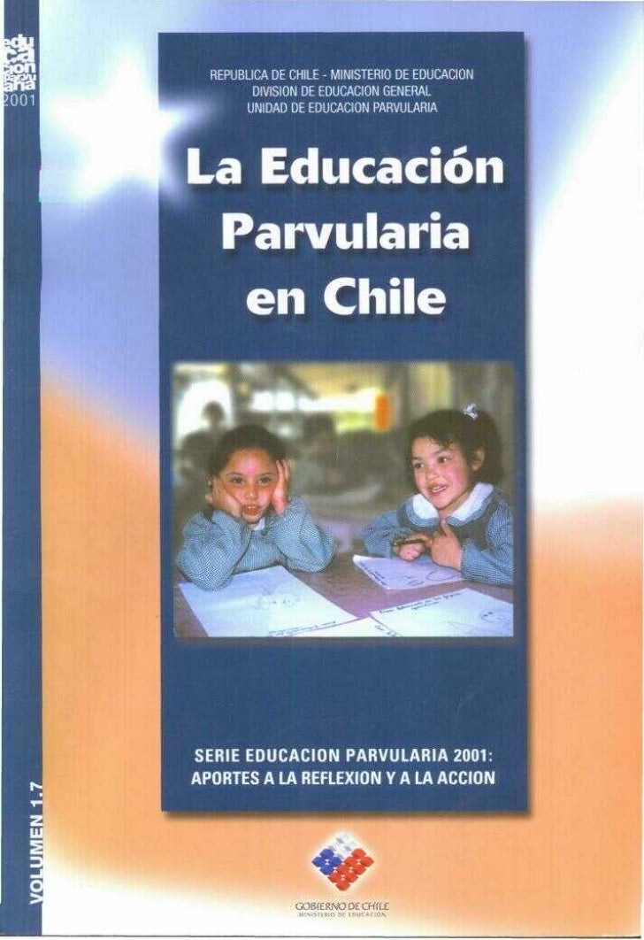 R E P Ú B L I C A DE C H I L ELa Educación Parvularia       en Chile          GOBIERNO DE CHILE            Ministerio de E...