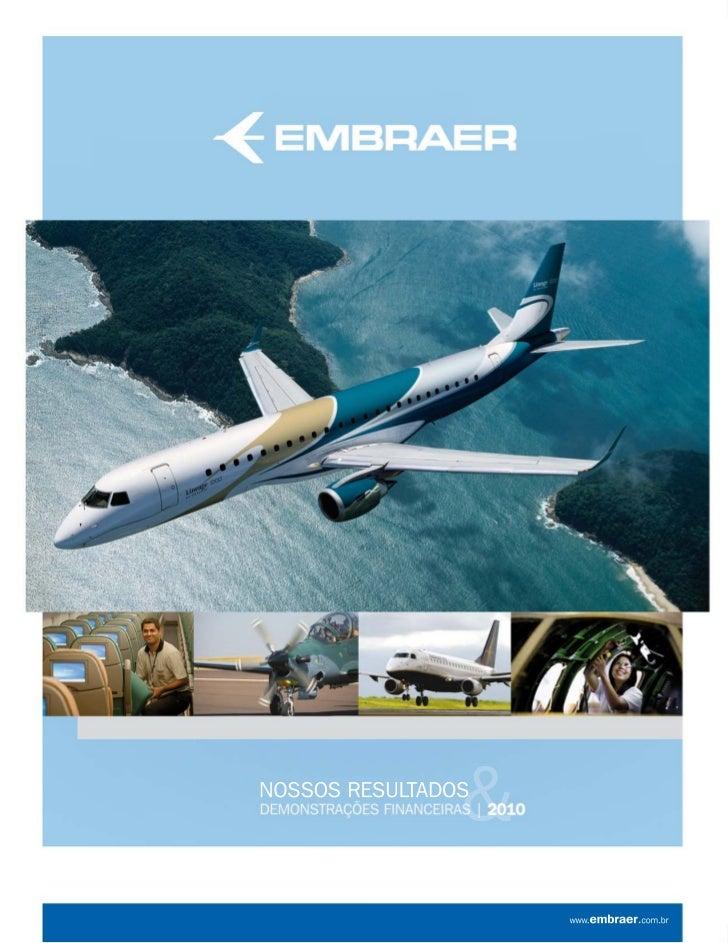 Índice       EMBRAER S.A.       3       Relatório da Administração 2010       19      Balanços Patrimoniais Individuais e ...