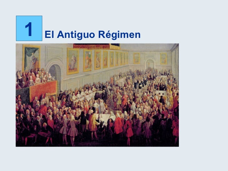 1 El Antiguo Régimen