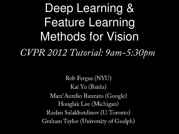 Deep Learning &Feature LearningMethods for Vision    '