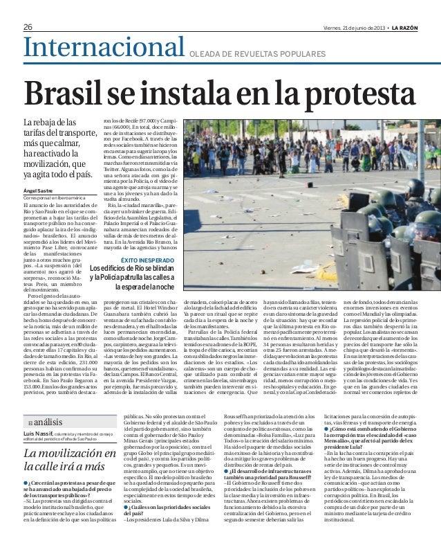El anuncio de las autoridades deRío y Sao Paulo en el que se com-prometían a bajar las tarifas deltransporte público no ha...
