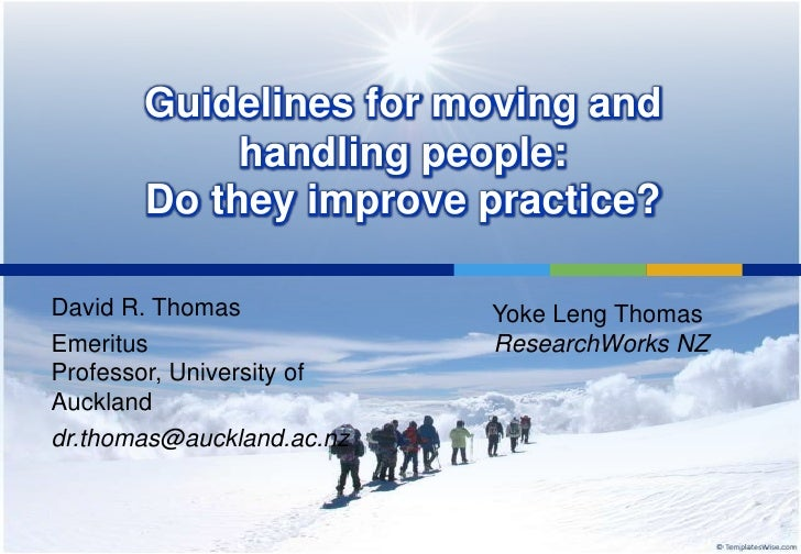 Guidelines for moving and            handling people:       Do they improve practice?David R. Thomas            Yoke Leng ...