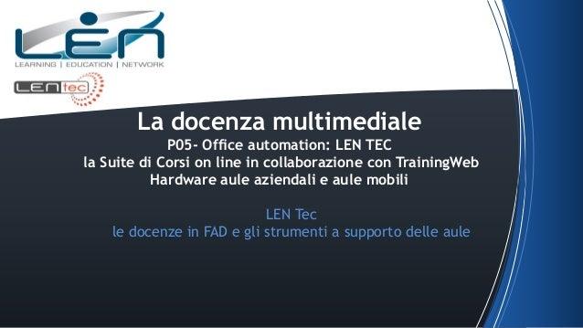 Office automation: LEN TEC presenta la Suite di Corsi on line in collaborazione con TrainingWeb