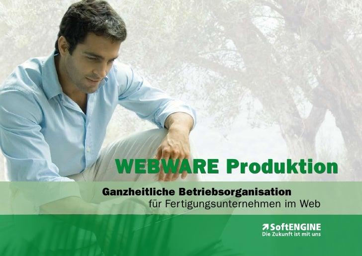 WEBWARE Produktion Ganzheitliche Betriebsorganisation         für Fertigungsunternehmen im Web