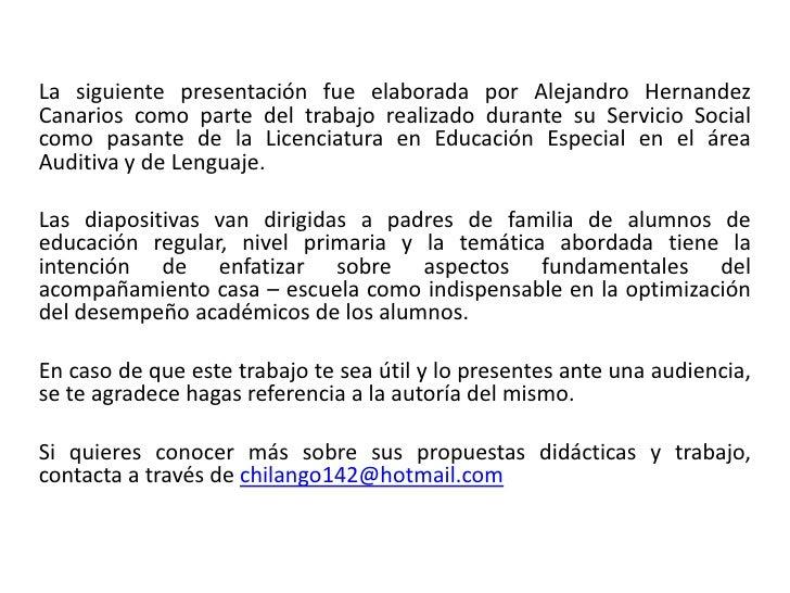 La siguiente presentación fue elaborada por Alejandro HernandezCanarios como parte del trabajo realizado durante su Servic...