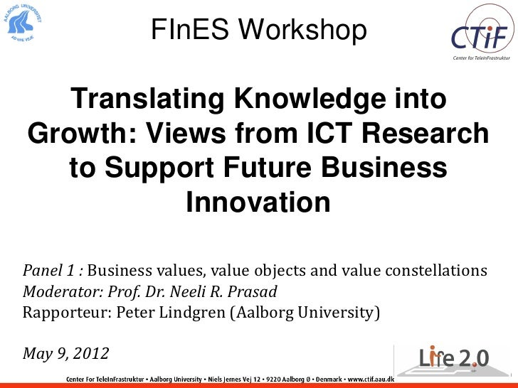 FInES Workshop   Translating Knowledge intoGrowth: Views from ICT Research   to Support Future Business            Innovat...