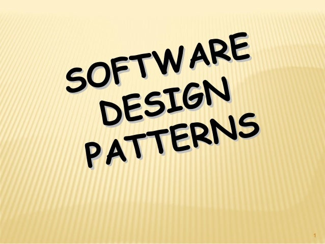 1SOFTWARESOFTWAREDESIGNDESIGNPATTERNSPATTERNS