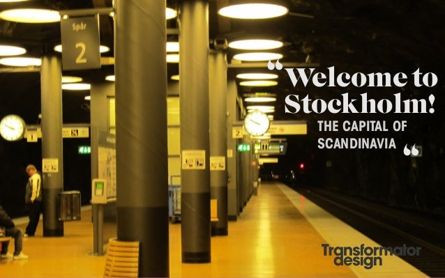 """Welcome to Stockholm!   THE CAPITAL OF   SCANDINAVIA                """