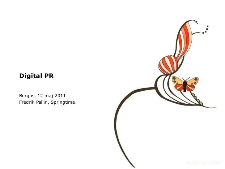 Digital PR Berghs, 12 maj 2011 Fredrik Pallin, Springtime