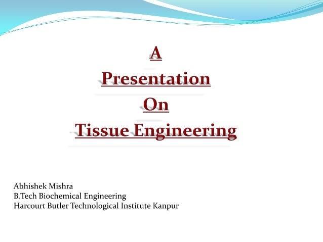 P1 Tissue engineering abhishek mishra
