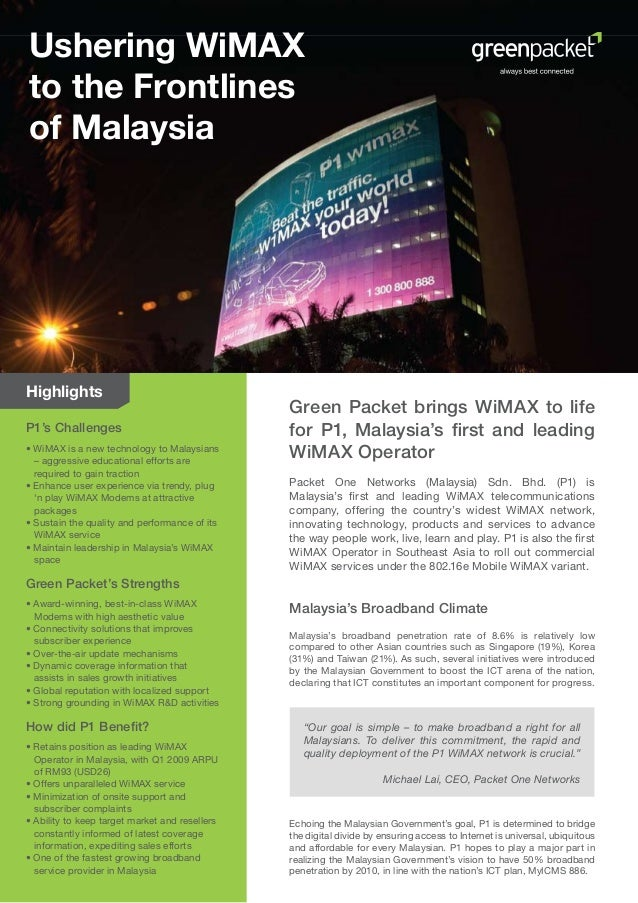 Ushering WiMAX to the Frontlines of Malaysia  Highlights P1's Challenges • WiMAX is a new technology to Malaysians – aggre...