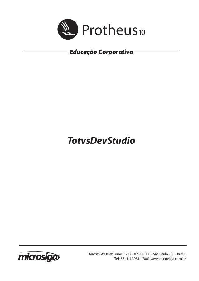 Educação CorporativaTotvsDevStudio1Todososdireitosreservados. PlanejamentoecontroleorçamentárioMatriz - Av.Braz Leme,1.717...