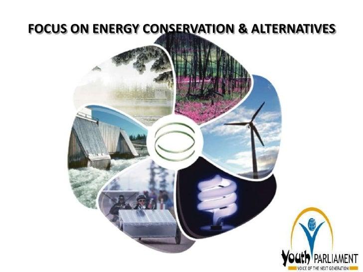 FOCUS ON ENERGY CONSERVATION & ALTERNATIVES
