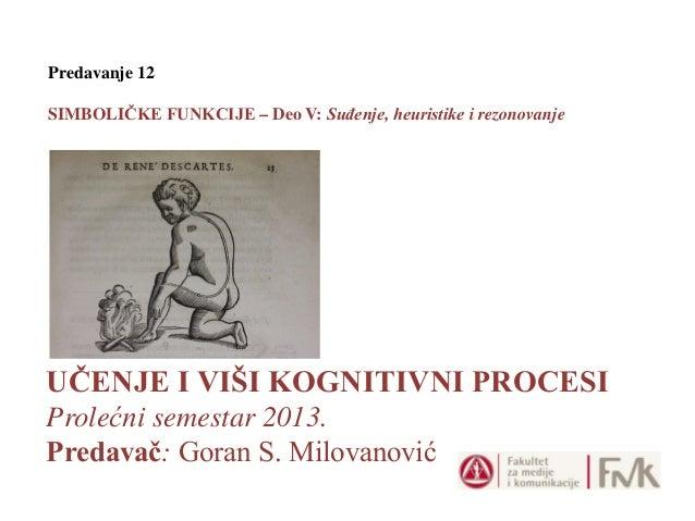 Učenje i viši kognitivni procesi 9. Simboličke funkcije, V Deo: Suđenje, heuristike i rezonovanje