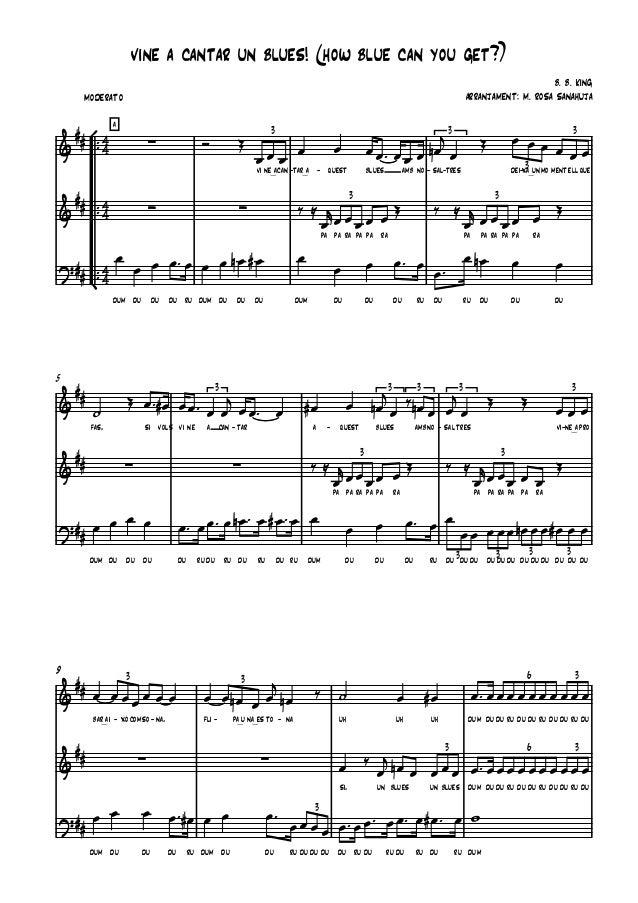 moderato b. b. king arranjament: m. rosa sanahuja vine a cantar un blues! (how blue can you get?) a vi ne_acan tar_a- ques...
