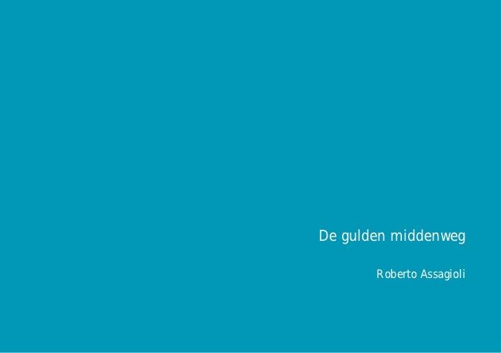 De gulden middenweg - Roberto Assagioli