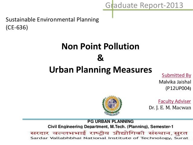 Non Point Pollution & Urban Planning Measures Graduate Report-2013 Sustainable Environmental Planning (CE-636) Submitted B...
