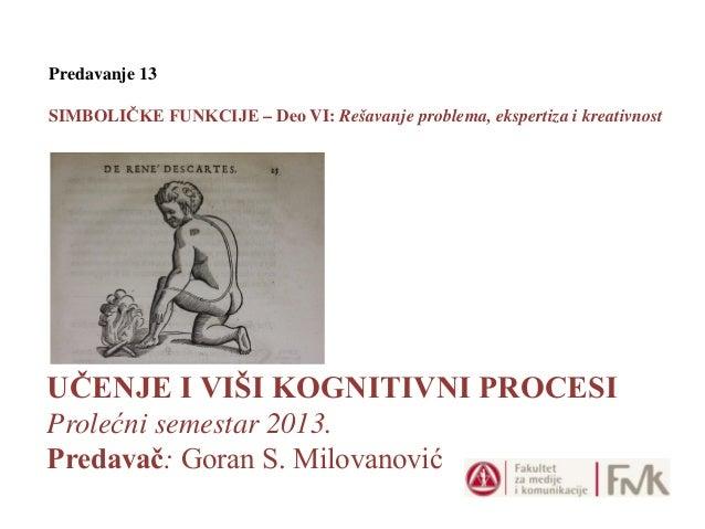 Učenje i viši kognitivni procesi 10. Simboličke funkcije, VI Deo: Rešavanje problema, ekspertiza i kreativnost