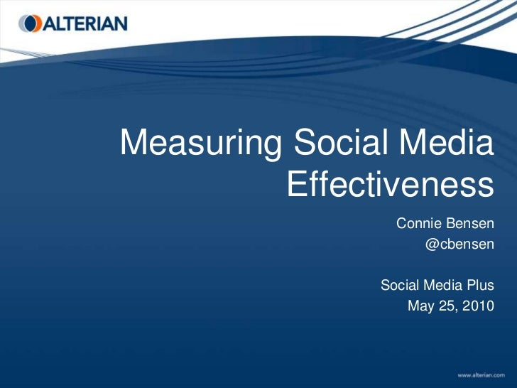 Measuring Social Media Effectiveness <br />Connie Bensen<br />@cbensen<br />Social Media Plus<br />May 25, 2010<br />