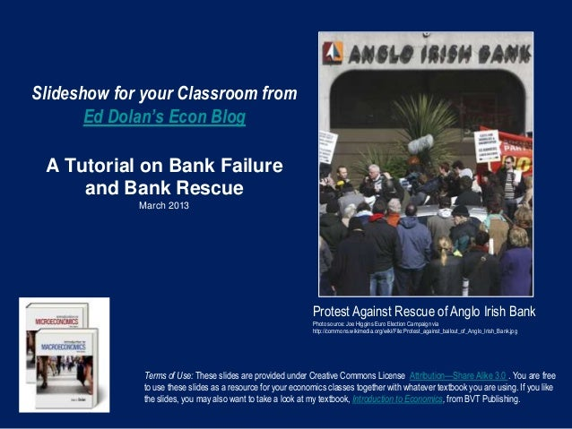 Slideshow for your Classroom from       Ed Dolan's Econ Blog A Tutorial on Bank Failure     and Bank Rescue             Ma...