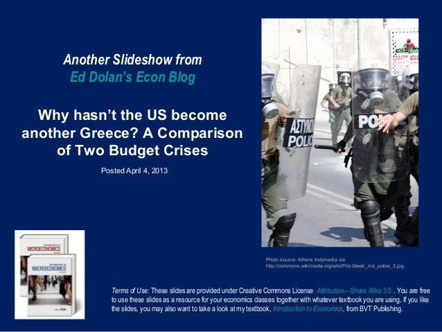 Another Slideshow from      Ed Dolan's Econ Blog  Why hasn't the US becomeanother Greece? A Comparison    of Two Budget Cr...