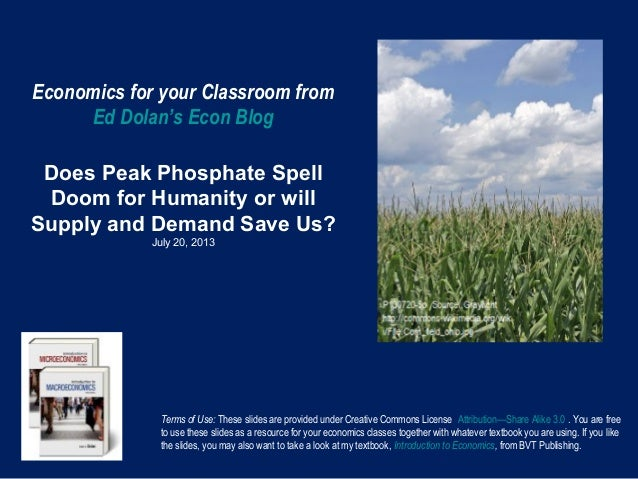 Economics for your Classroom from Ed Dolan's Econ Blog Does Peak Phosphate Spell Doom for Humanity or will Supply and Dema...